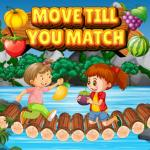 Move Till You Match